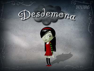 Desdemona Animated Series